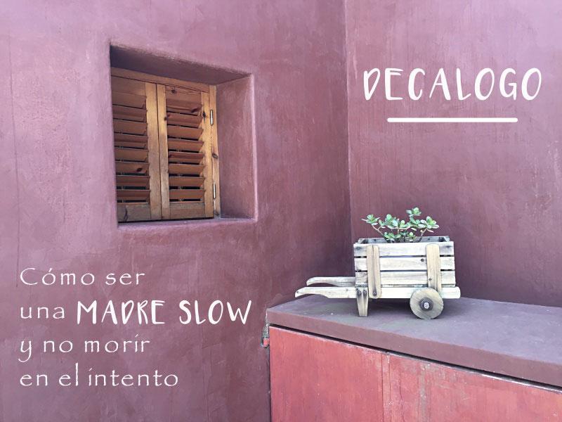 decalogo-mama-slow